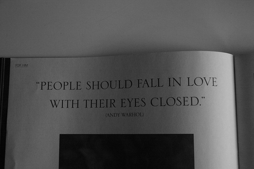 Best Love Quote : 'People should fall in love with their eyes closed.'