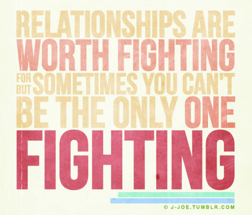 Relationship Worth Fighting : Fact Quote