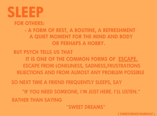 Sleep Is One Of The Common Forms Of Escape - Best Life Quote