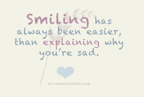 Life Hack Quote : Smiling has always been easier