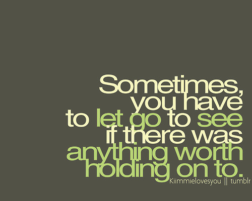 ... ://www.graphics99.com/love-quote-sometimes-you-have-to-let-go-to-see