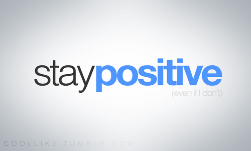 Motivational Quote ~ Stay Positive