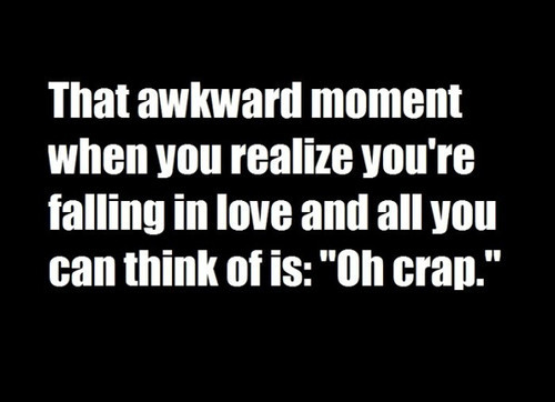 Love Quote - That Awkward Moment