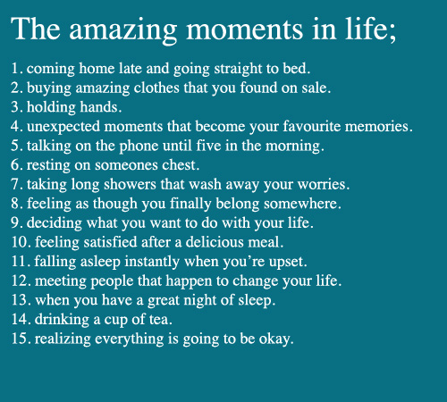 The amazing moments in life ; Best Life Quote