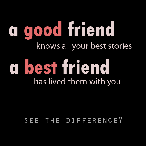 The Difference Between Good Friend & Best Friend - Friendship Quote
