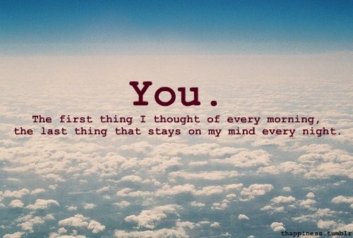 Love Quote : Every morning the first thought that comes to my mind is of yours.