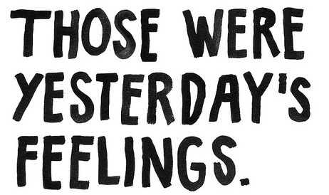 Those were yesterday's feelings sad quote