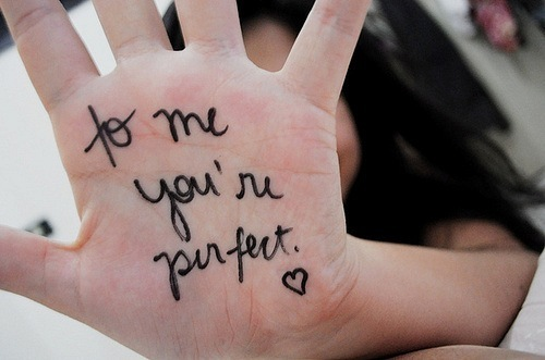 To me you're perfect - Love Quote