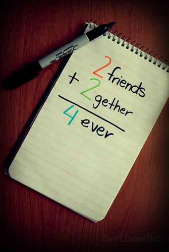 Friends Together Forever : Friendship Quote