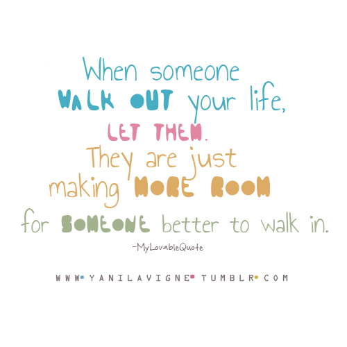 When someone walk our of your life ~ best Life Quote