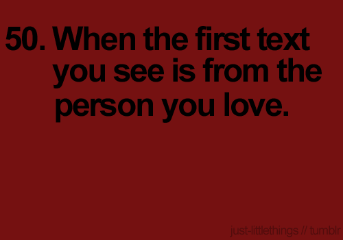 When the first text you see is From the Person you Love.| Love Quote