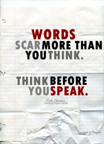 Life Hack Quote ~ Words scar more than you think.