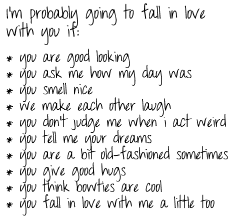 I'm probably going to fall in love with you if : Love Quote