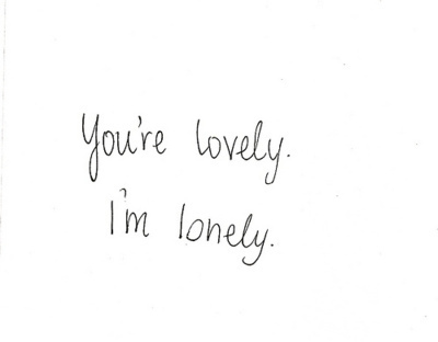 You Are Lovely. : Compliment Quote