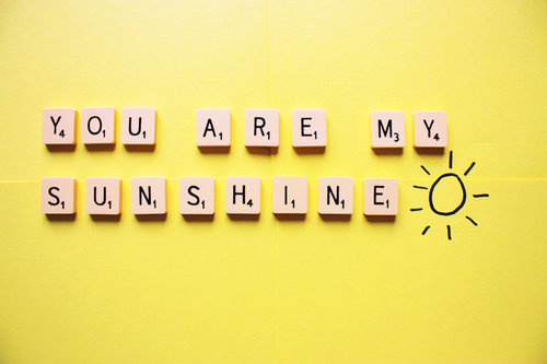 Compliment Quote : You Are My Sunshine.