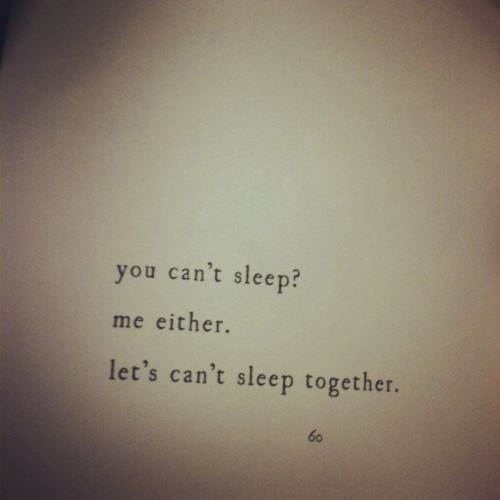 You can't sleep? Me either. Let's can't sleep together. | Love Quote
