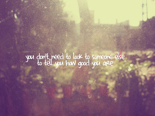 You don't need to look - Life Quote