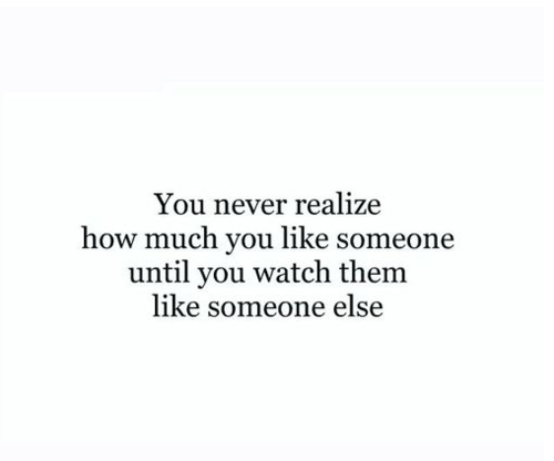 Love Quote - You never realize how much you like someone