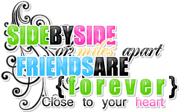 Friends are Forever close to Your Heart