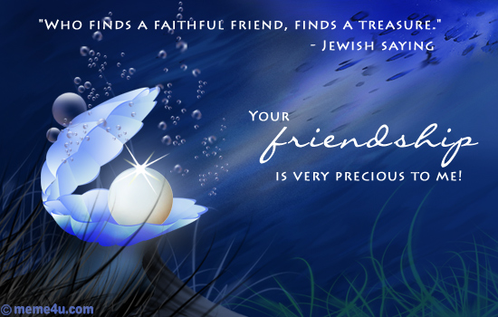 Who finds a Faithful Friend,Finds a Treasure