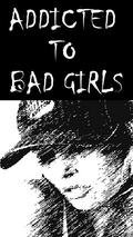 addicted to bad girls Greetings