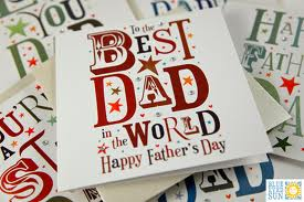 To the Best Dad in the World Happy Father's Day Card