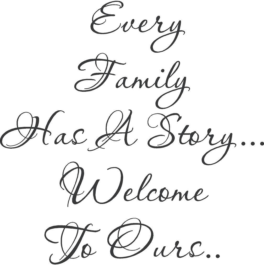 Every Family Has a Story… Welcome to Ours