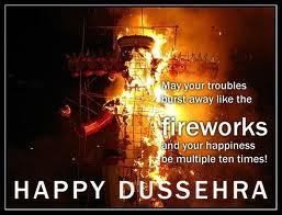 May Your Troubles Burst Away Like the FireworksHappy Dusshera
