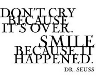 Dont Cry Because Its Over Smile