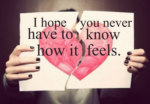 I Hope You Never have to Know How it Feels