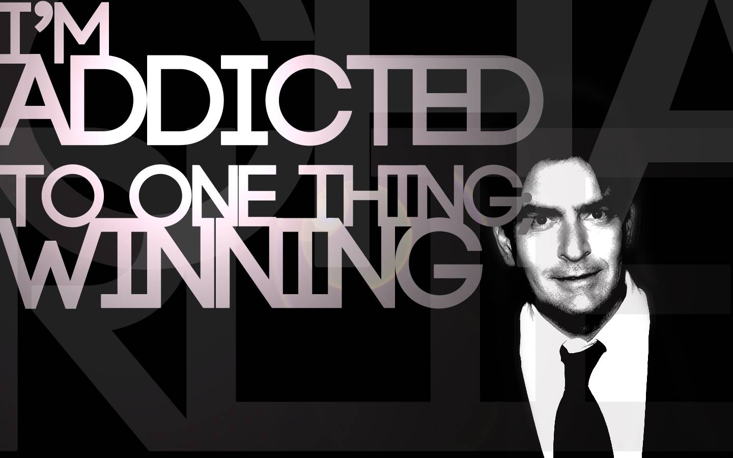 I m addicted to one thing winning - charlie sheen