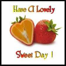 How a Lovely Sweet Day !