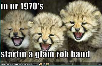 In Your 1970's Startin a Glam Rok Band