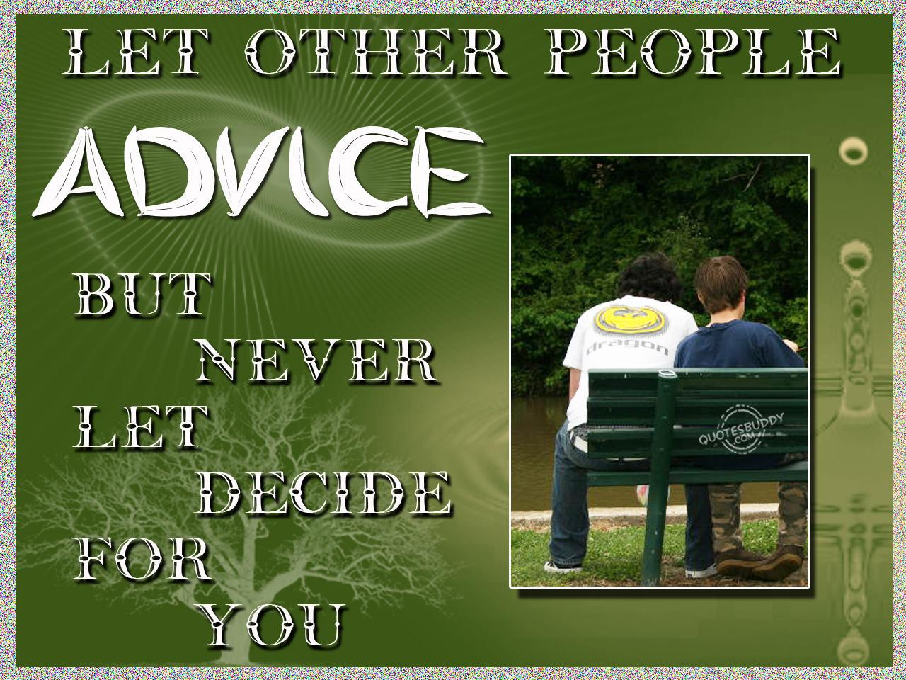 let Other People Advice but Never let Decide for you