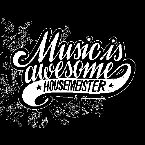 Music is Awesome Housemeister