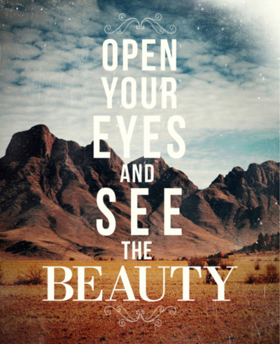 Open Your Eyes and see the Beauty