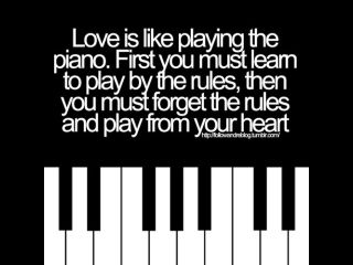 Love is Like Playing the Piano