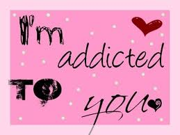 I am Addicted to You