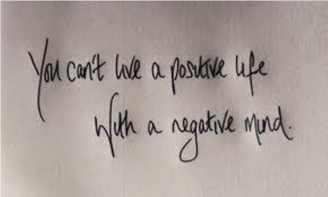 You Cant Live a Positive life with a Negative Mind