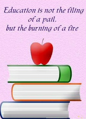 Education is not the Filling of a Pailbut the burning of a Fire