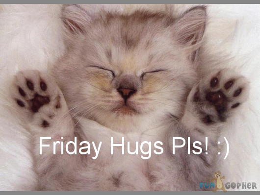 Friday Hugs Please