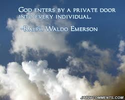God Enters By a Private Door into Every Individual