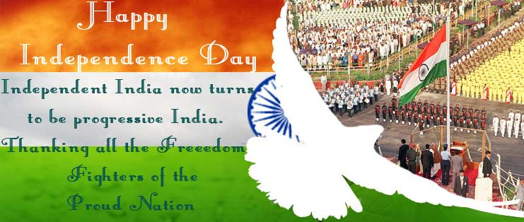Happy Independence Day Now India Turns for Progress