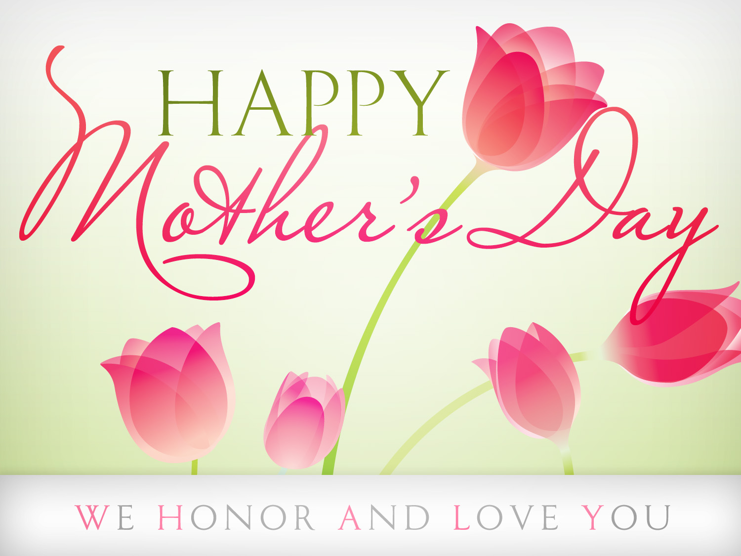 Happy Mother's Day We Honor and Love You