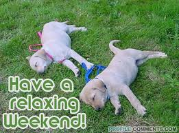 Have a Relaxing Weekend