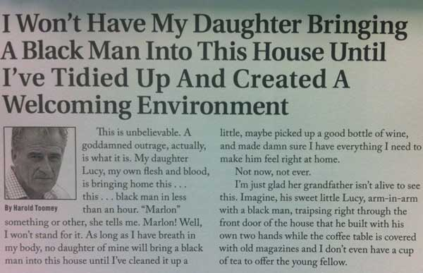 I wont have my daughter bringing a black man into this house Funny Quote Picture