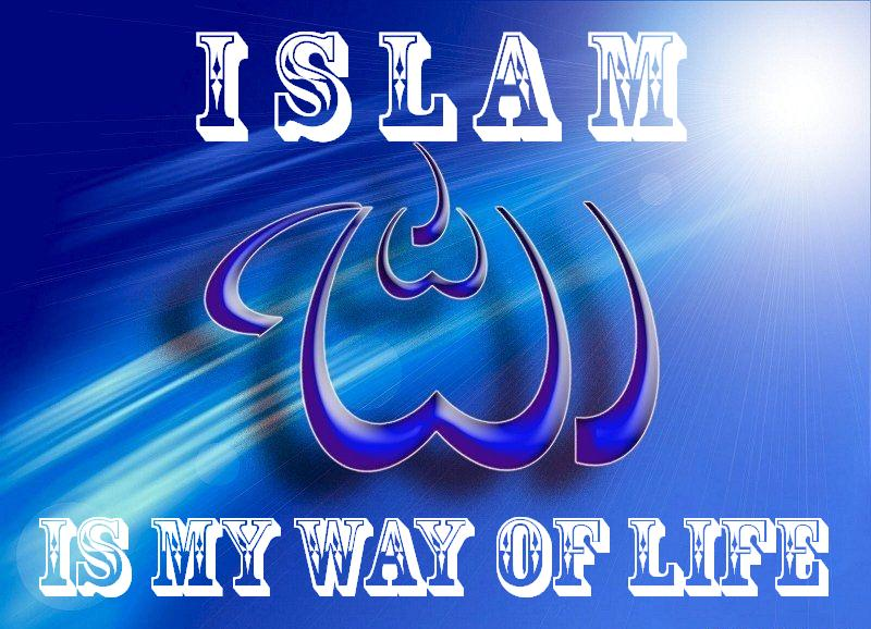 Islam is my way of Life