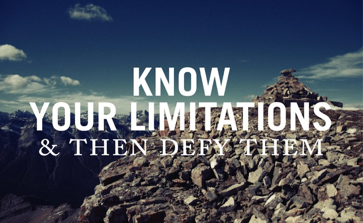 Know Your Limitations