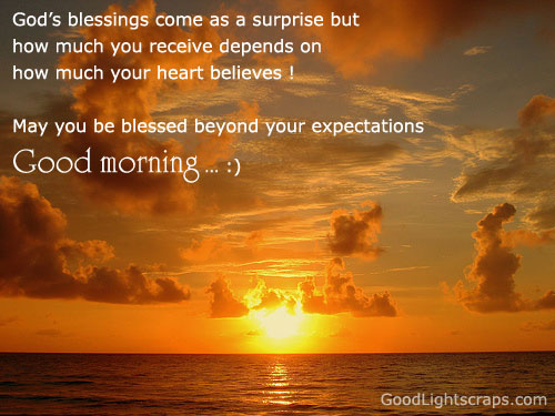 May You be Blessed Beyond Your expectations Good Morning !