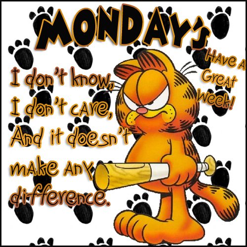 Mondays Have a Great Week
